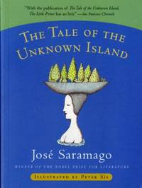 The Tale of the Unknown Island by Jos? Saramago - 2000