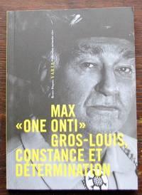 Max « One Onti » Gros Louis, constance et détermination