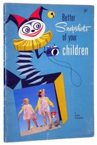 Better Snapshots of your Children: Kodak Publication No. C-32