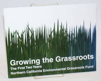 Growing the Grassroots; The First Two Years, Northern California Environmental Grassroots Fund