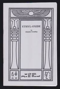 ETHYL-OXIDE by Aleister Crowley - Paperback - First Thus - from GatesPastBooks (SKU: 931540)
