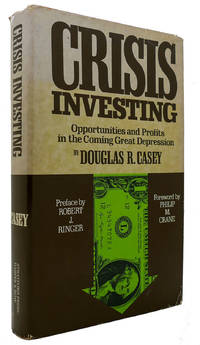 CRISIS INVESTING Opportunities and Profits in the Coming Great Depression