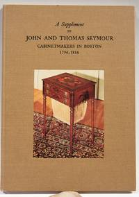 A Supplement to John and Thomas Seymour: Cabinetmakers in Boston 1794-1816