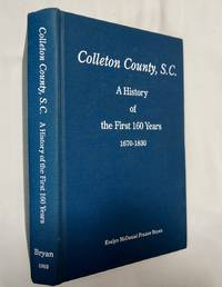 Colleton County, S.C.: a History of the First 160 Years 1670-1830 by  Evelyn McDaniel Frazier Bryan - Hardcover - from AzioMedia.com and Biblio.com