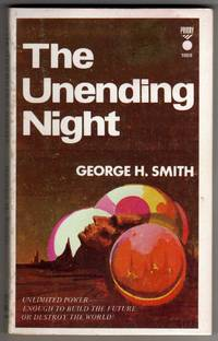 The Unending Night by  George H. (Henry) Smith - Paperback - First Thus - 1973 - from bookarrest and Biblio.co.uk