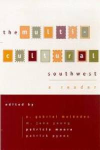 The Multi-cultural Southwest: A Reader by A. Gabriel Meléndez and M. Jane Young - Paperback - 2001-06-09 - from Books Express and Biblio.com