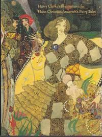 Harry Clarke 1889-1931: Ten Original Illustrations for Hans Christian Andersen's Fairy Tales