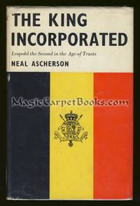The King Incorporated: Leopold II in the Age of Trusts