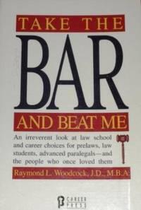 Take The Bar And Beat Me