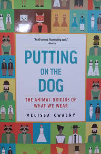 image of Putting on the Dog:  The Animal Origins of What We Wear