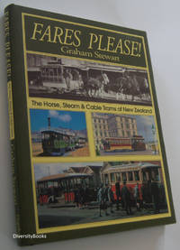 FARES PLEASE! The Horse, Steam and Cable Trams of New Zealand