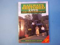 Railways Restored 1995. A Family Guide to Railway Days Out.