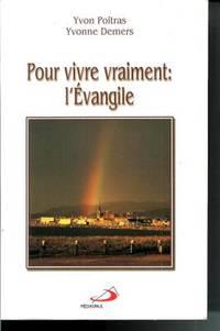 Pour vivre vraiment : l'Evangile !