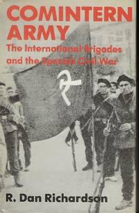 COMINTERN ARMY: THE INTERNATIONAL BRIGADES AND THE SPANISH CIVIL WAR