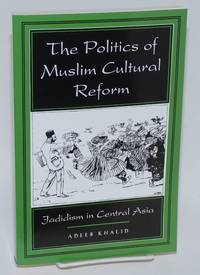 image of The Politics of Muslim Cultural Reform: Jadidism in Central Asia