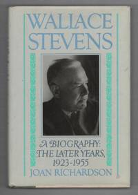 Wallace Stevens, A Biography: The Later Years, 1923-1955