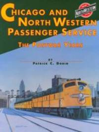 Chicago & North Western System Passenger Service: The Postwar Years
