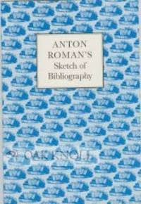 ANTON ROMAN'S SKETCH OF BIBLIOGRAPHY, WITH AN ESSAY BY ROBERT D. HARLAN