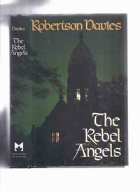 image of The Rebel Angels ---Book 1 of the Cornish Trilogy  --by Robertson Davies --a signed Copy