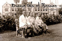 Orang Ulu of Borneo: Photographs from the Archives of the Borneo Museum