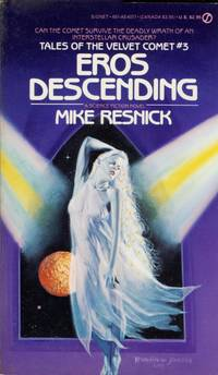 Eros Descending (Tales of the Velvet Comet #3) by  Mike Resnick - Paperback - 1985-12-03 - from Kayleighbug Books and Biblio.co.uk