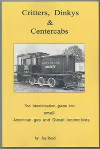 image of Critters, Dinkys_Centercabs: the identification guide for small American gas and Diesel locomotives
