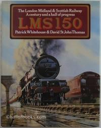 image of LMS 150: The London Midland_Scottish Railway. A century and a half of progress
