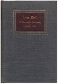 John Reed: The Making of a Revolutionary.