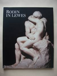 Rodin in Lewes by  David Fraser and Others Jenkins - Paperback - First - 1999 - from Goldring Books (SKU: 010391)
