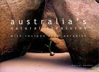 Australia's Natural Treasures : With Recipes from Paradise