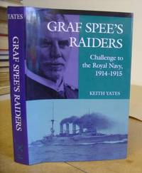 Graf Spee's Raiders - Challenge To The Royal Navy 1914 - 1915