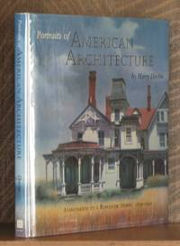 Portraits of American Architecture: Monuments to a Romantic Mood, 1830-1900