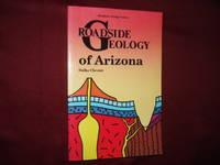 Roadside Geology of Arizona. by  Halka Chronic - Paperback - Reprint. - 1993. - from BookMine and Biblio.com