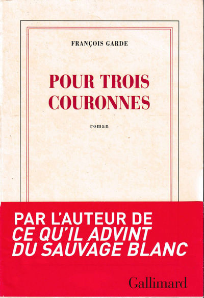 Paris: Gallimard, 2013. Paperback. Very good. 295 pp. Light creases to the spine, else very good in ...