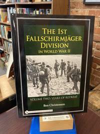 The 1st Fallschirmjäger Division in World War II: Years of Retreat
