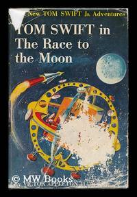 Tom Swift in the Race to the Moon by  Victor Appleton Ii - Hardcover - 1958 Edition - 1958 - from MW Books Ltd. and Biblio.com