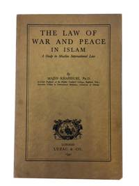 The Law of War and Peace in Islam: A Study in Muslim International Law