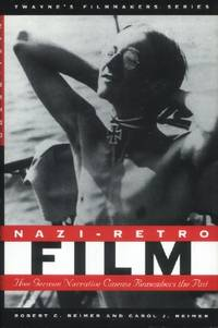 Nazi-retro Film, How German Narrative Cinema Remembers the Past