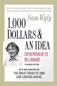 1,000 Dollars and an Idea : Entrepreneur to Billionaire: Expanded Edition