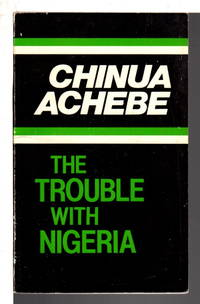 THE TROUBLE WITH NIGERIA.
