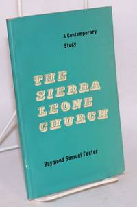 image of The Sierra Leone church, an independent Anglican church. A contemporary study... with a foreword by Stephen Neill