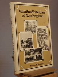 Vacation Yesterdays of New England (A Continuum book) by William H Marnell - 1st Edition 1st Printing - 1975 - from Henniker Book Farm and Biblio.co.uk