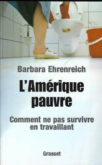 L'Amérique pauvre Comment ne pas survivre en travaillant Traduit de...