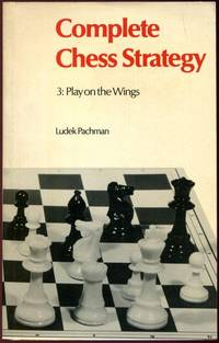Complete Chess Strategy. 3: Play On The Wings.