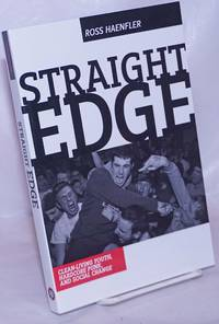 image of Straight Edge: Clean-living youth, hardcore punk, and social change