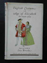 English Costume in the Age of Elizabeth: The Sixteenth Century