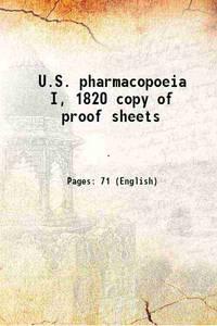 U.S. pharmacopoeia I, 1820 copy of proof sheets 1820 [Hardcover]