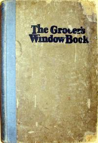 The Grocers Window Book: A compilation of practical plans for displaying merchandise