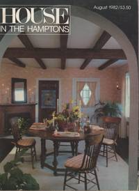 HOUSE IN THE HAMPTONS (Magazine) August 1982
