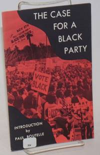 The case for a black party; introduction by Paul Boutelle